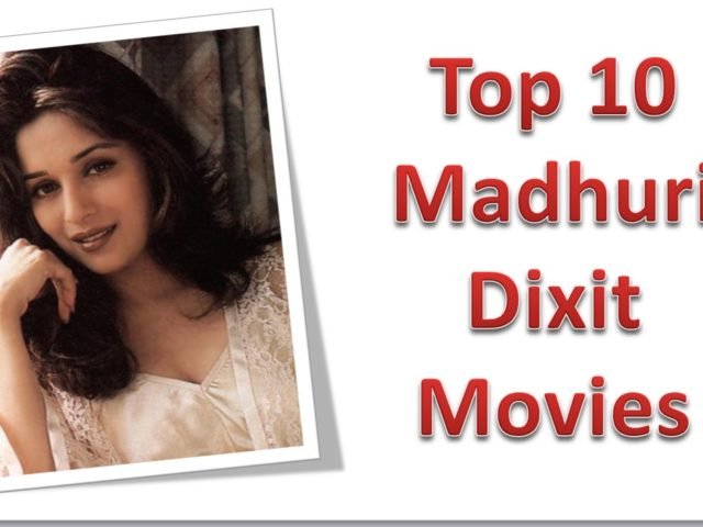 Top 10 Movies of Madhuri Dixit Nene