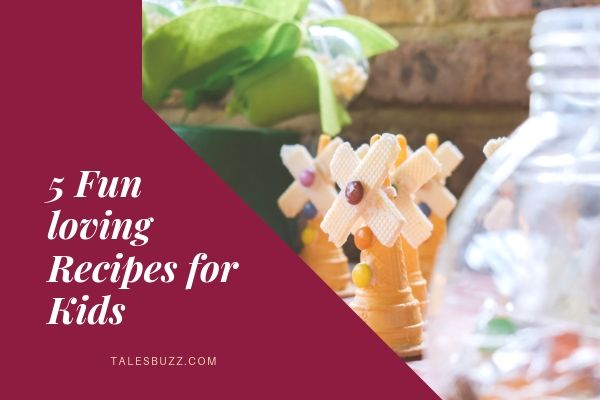 5 Fun loving Recipes for Kids