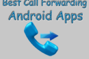 THE BEST CALL FORWARDING APPS FOR ANDROID
