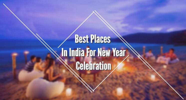 Top 8 Places To Celebrate 2020 New Year in India